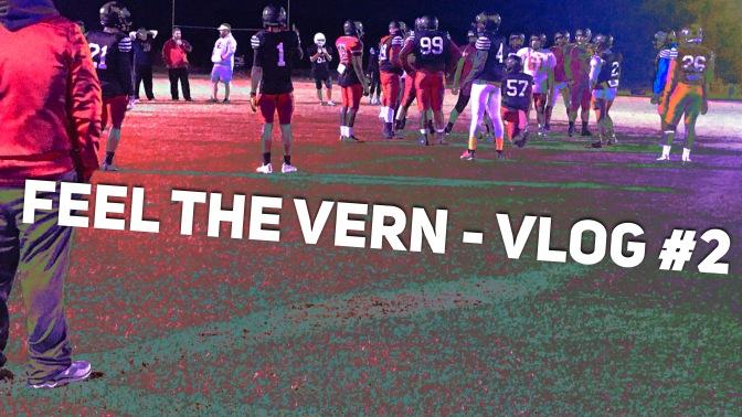 Feel the Vern – Vlog #2