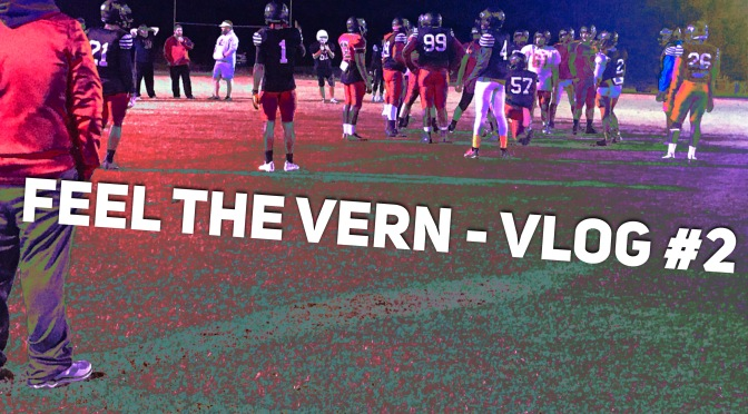 Feel the Vern – Vlog #2